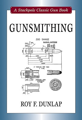 Gunsmithing By Dunlap, Roy F.