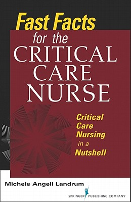 Fast Facts for the Critical Care Nurse By Landrum, Michele