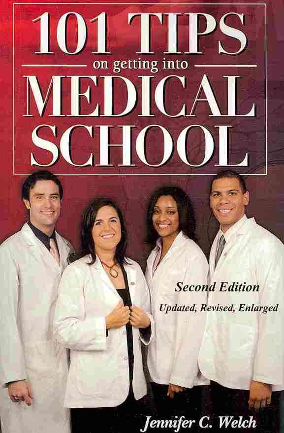 101 Tips on Getting into Medical School By Welch, Jennifer C.